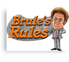 Brule's Rules Canvas Print