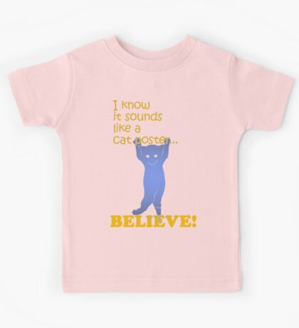 Quotes and quips - believe! Kids Tee