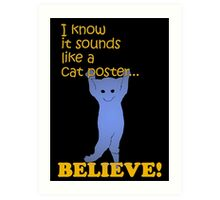 Quotes and quips - believe! Art Print