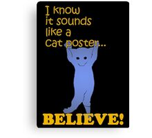 Quotes and quips - believe! Canvas Print