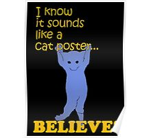 Quotes and quips - believe! Poster