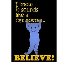 Quotes and quips - believe! Photographic Print