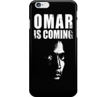 Omar is coming ! iPhone Case/Skin