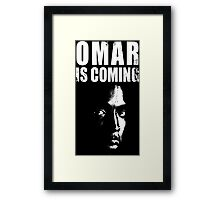 Omar is coming ! Framed Print
