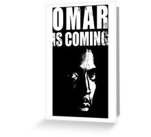 Omar is coming ! Greeting Card