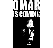 Omar is coming ! Photographic Print