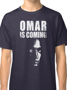 Omar is coming ! Classic T-Shirt
