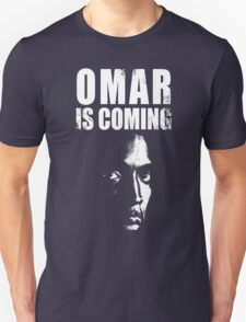 Omar is coming ! T-Shirt