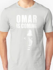 Omar is coming ! Unisex T-Shirt