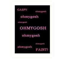 Quotes and quips - ohmygosh Art Print