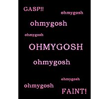 Quotes and quips - ohmygosh Photographic Print