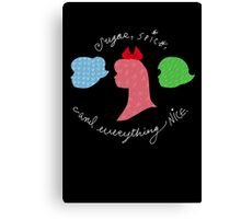 Sugar and Spice and Everything Nice Canvas Print
