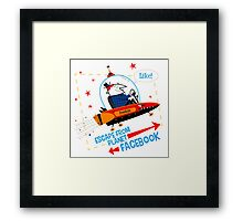 Escape From Planet Facebook Framed Print