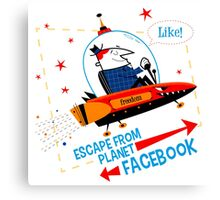 Escape From Planet Facebook Canvas Print