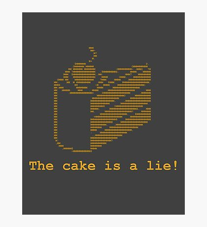 The cake is a lie! (fanart) Photographic Print