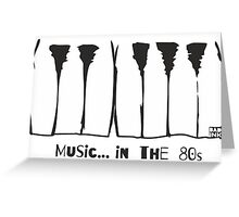 Music in the 80s Greeting Card