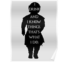 Tyrion Lannister Game of thrones I drink and I know things Poster