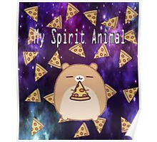 My Spirit Animal - PIZZA Poster