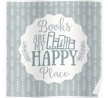 Books Are My Happy Place - Blue Poster