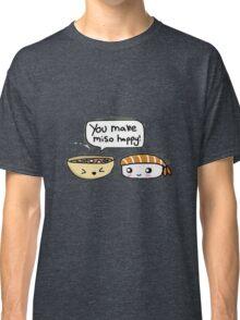 You make miso happy! Classic T-Shirt