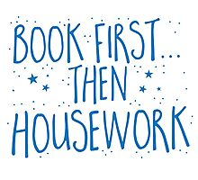 Books first... then Housework Photographic Print