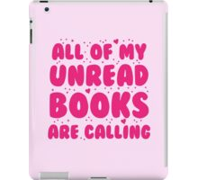 All of my unread books are calling me! iPad Case/Skin