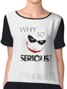 WHY SO SERIOUS Chiffon Top
