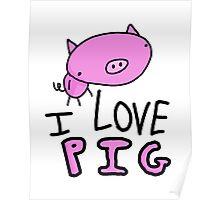 I Love Pig T-Shirt Poster