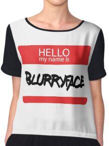 Hello, My Name Is Blurryface Chiffon Top