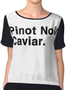 Pinot Noir Caviar Chiffon Top