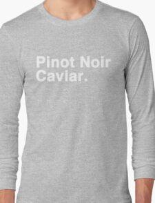 Pinot Noir Caviar (white font) Long Sleeve T-Shirt