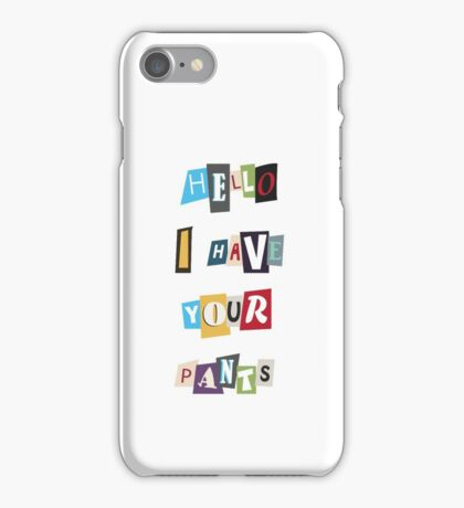 WSY: Hello, I have your pants. iPhone Case/Skin