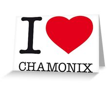 I ♥ CHAMONIX Greeting Card