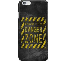 WELCOME TO THE DANGER ZONE iPhone Case/Skin