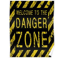 WELCOME TO THE DANGER ZONE Poster