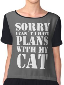 Sorry Cant Plans with my Cat Chiffon Top
