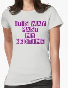 It's way past my bedtime Womens Fitted T-Shirt