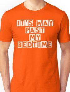 It's way past my bedtime Unisex T-Shirt