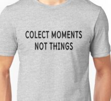 Inspirational Positive Life Saying Unisex T-Shirt