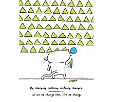 By changing nothing, nothing changes / Cat doodle Photographic Print