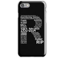 RIP Robin Williams - Tribute iPhone Case/Skin