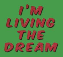 I'm Living The Dream One Piece - Short Sleeve