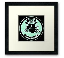 The Best Drummer green black Framed Print