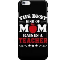 Mom Teacher Quotes T-Shirt iPhone Case/Skin
