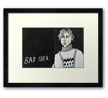 Bad Idea Framed Print