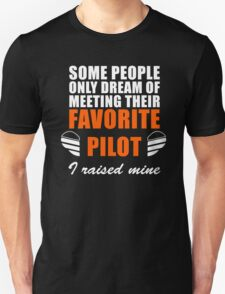 Some People Only Dream Of Meeting Their Favorite Pilot T-Shirt