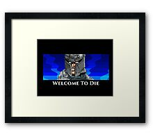 Welcome To Die Framed Print