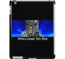Welcome To Die iPad Case/Skin