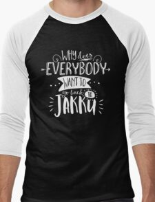 Why does everybody want to go back to Jakku Men's Baseball ¾ T-Shirt