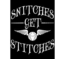 Snitches get stitches 2 Photographic Print